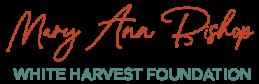 Mary Ann Bishop – White Harvest Foundation