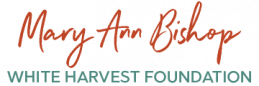 Mary Ann Bishop – White Harvest Foundation